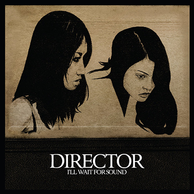 DIRECTOR - I'll Wait For Sound (2009)