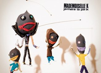 MADEMOISELLE K - Jamais La Paix (2008)