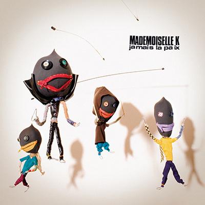 MADEMOISELLE K – Jamais La Paix (2008)