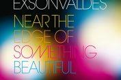 EXSONVALDES - Near The Edge Of Something Beautiful (2009)