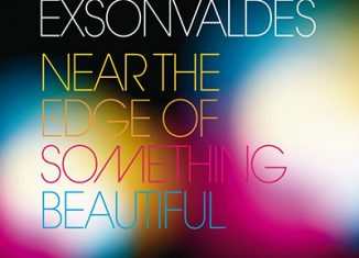 EXSONVALDES - Near The Edge Of Something Beautiful (2009)