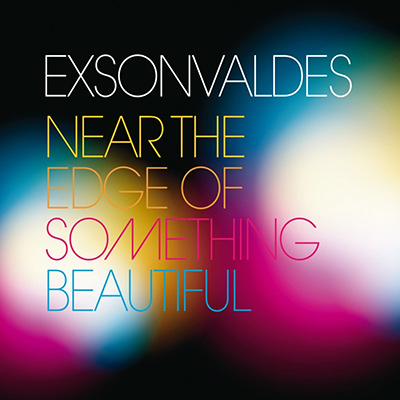 EXSONVALDES – Near The Edge Of Something Beautiful (2009)