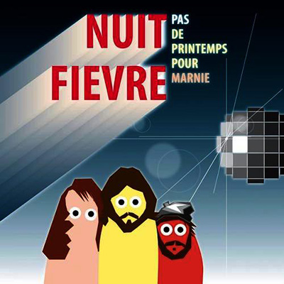 PAS DE PRINTEMPS POUR MARNIE - Nuit Fièvre (2010)