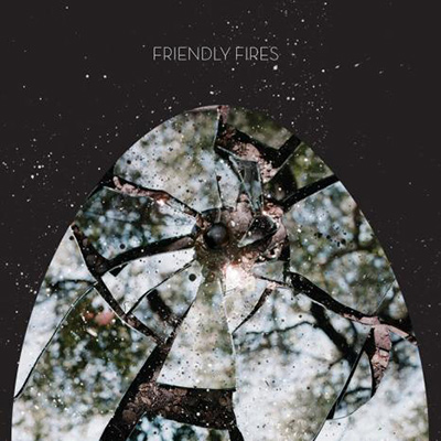 FRIENDLY FIRES - Friendly Fires (2008)