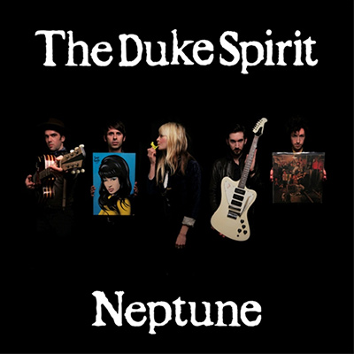 THE DUKE SPIRIT - Neptune (2008)