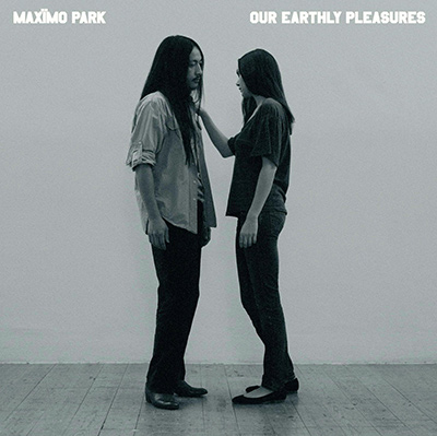 MAXÏMO PARK - Our Earthly Pleasures (2007)