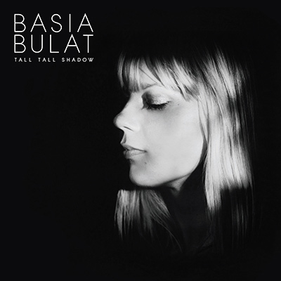 BASIA BULAT - Tall Tall Shadow (2013)