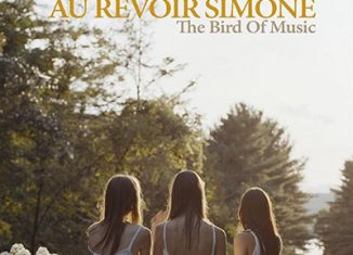 AU REVOIR SIMONE - The Bird Of Music (2007)