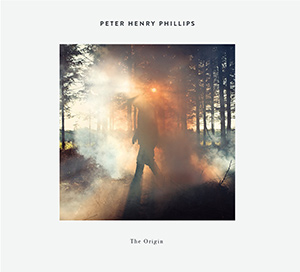 "PETER HENRY PHILLIPS - ""The Origin"""
