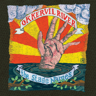 OKKERVIL RIVER - The Stage Names (2007)