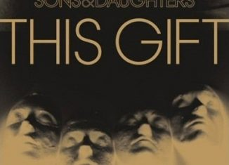 SONS AND DAUGHTERS - This Gift (2008)