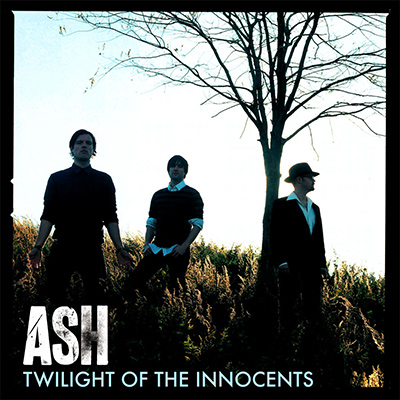 ASH - Twilight Of The Innocents (2007)