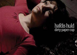HAFDIS HULD - Dirty Paper Cup (2006)