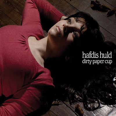 HAFDIS HULD - Dirty Paper Cup (2006)