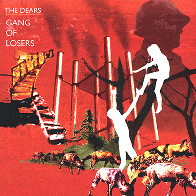 THE DEARS - Gang Of Losers (2006)