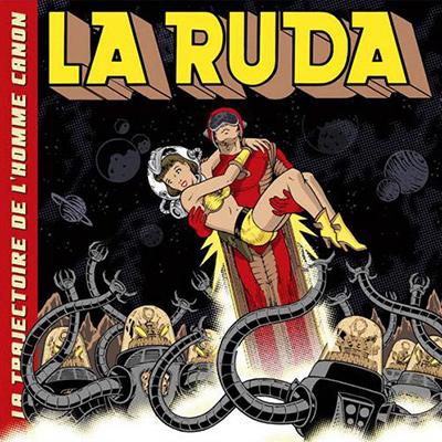 LA RUDA - La Trajectoire De L'Homme Canon (2006)
