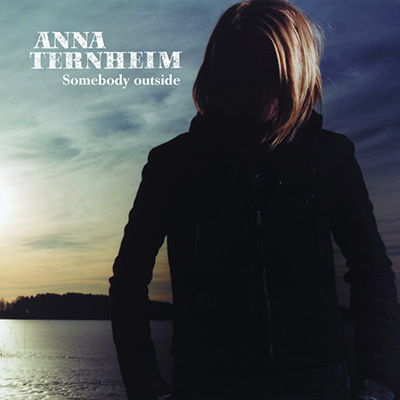 ANNA TERNHEIM – Somebody Outside (2006)