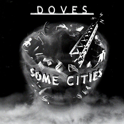 DOVES - Some Cities (2005)