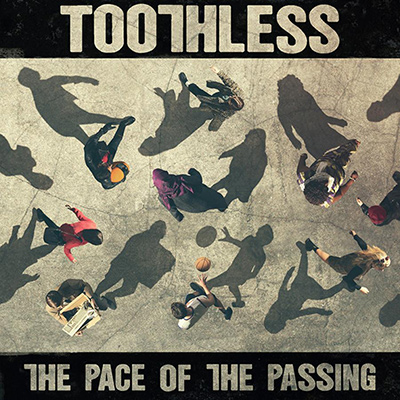 TOOTHLESS - The Pace Of The Passing (2017)