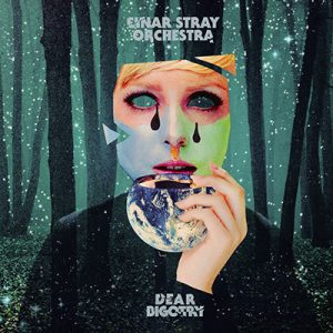 EINAR STRAY ORCHESTRA - Dear Bigotry (2017)