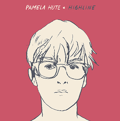 PAMELA HUTE - Highline (2017)