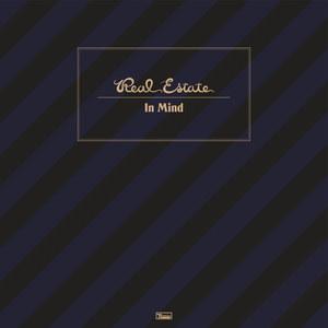 """REAL ESTATE - """"In Mind"""""""