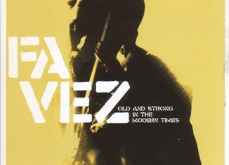 FAVEZ - Old And Strong In The Modern Times (2005)