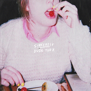 DUDE YORK - Sincerely