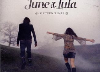 JUNE & LULA - Sixteen Times (2010)
