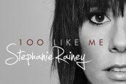 """Stephanie Rainey - """"100 Like Me"""""""