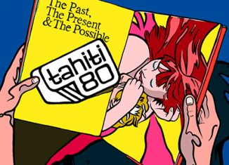 TAHITI 80 - The Past, The Present & The Possible
