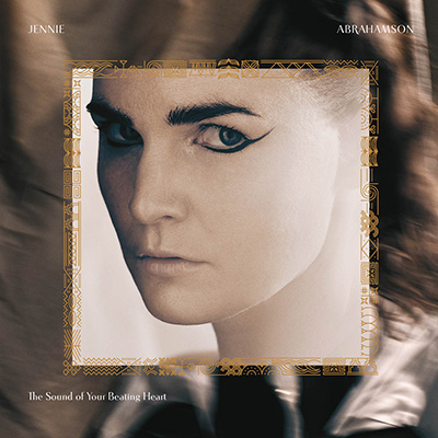 JENNIE ABRAHAMSON - The Sound Of Your Beating Heart (2012)