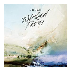 "JONAH - ""Wicked Fever"""
