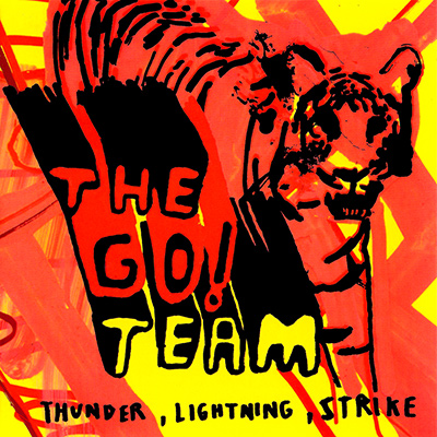 THE GO! TEAM - Thunder, Lightning, Strike (2004)