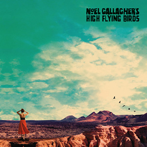 """NOEL GALLAGHER'S HIGH FLYING BIRDS - """"Who Built the Moon?"""""""