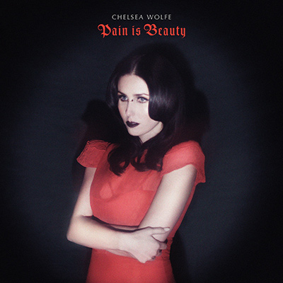 CHELSEA WOLFE – Pain Is Beauty (2013)
