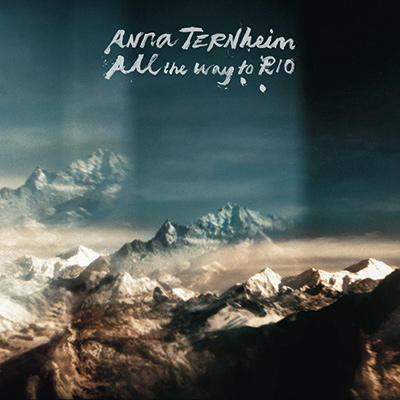 ANNA TERNHEIM - All The Way To Rio (2017)