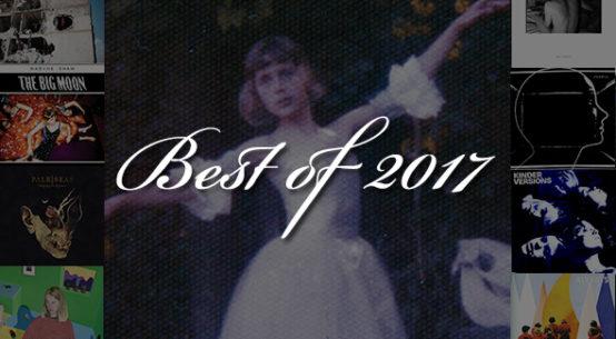 BEST OF 2017 : Le Top de la rédaction