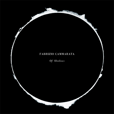 FABRIZIO CAMMARATA - Of Shadows (2017)