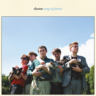 SHAME - Songs of Praise (2018)