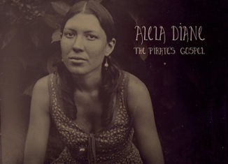ALELA DIANE - The Pirate's Gospel (2007)