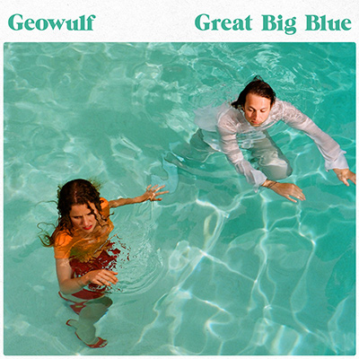 GEOWULF - Great Big Blue (2018)