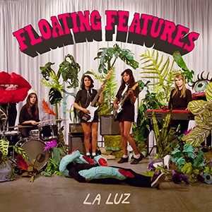 "LA LUZ - ""Floating Features"""