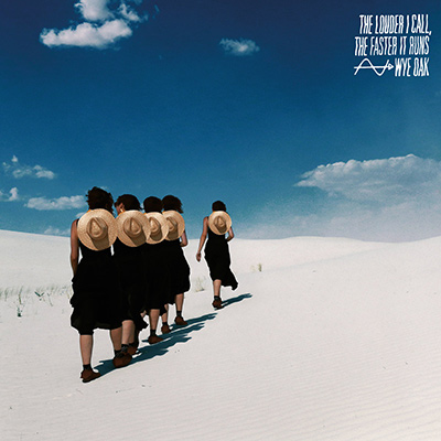 WYE OAK - The Louder I Call, The Faster It Runs (2018)