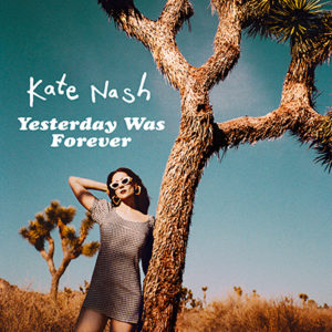 KATE NASH - Yesterday Was Forever (2018)