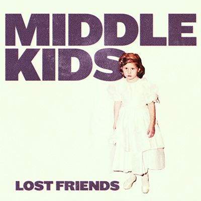 MIDDLE KIDS - Lost Friends (2018)
