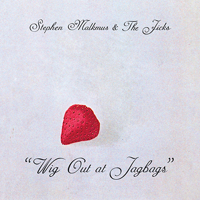 STEPHEN MALKMUS & The JICKS – Wig Out At Jagbags (2014)