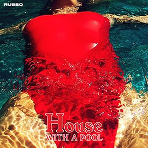 "Russo : ""House with a Pool"""