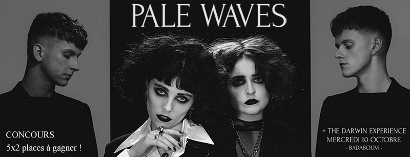 Pale Waves au Badaboum