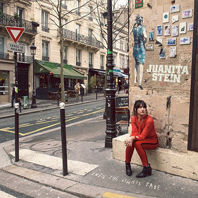 JUANITA STEIN - Until The Lights Fade (2018)